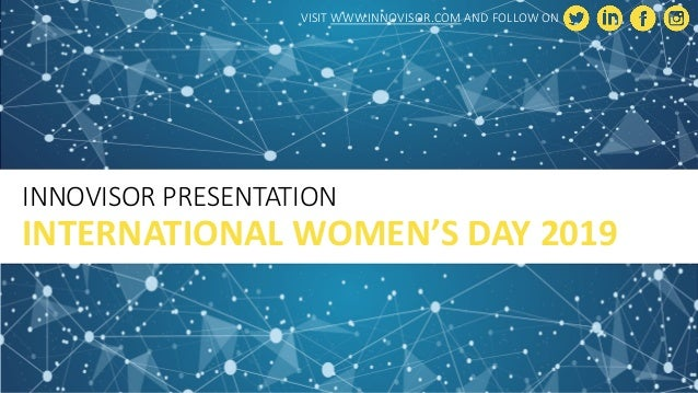 INNOVISOR PRESENTATION INTERNATIONAL WOMEN'S DAY 2019 VISIT WWW.INNOVISOR.COM AND FOLLOW ON