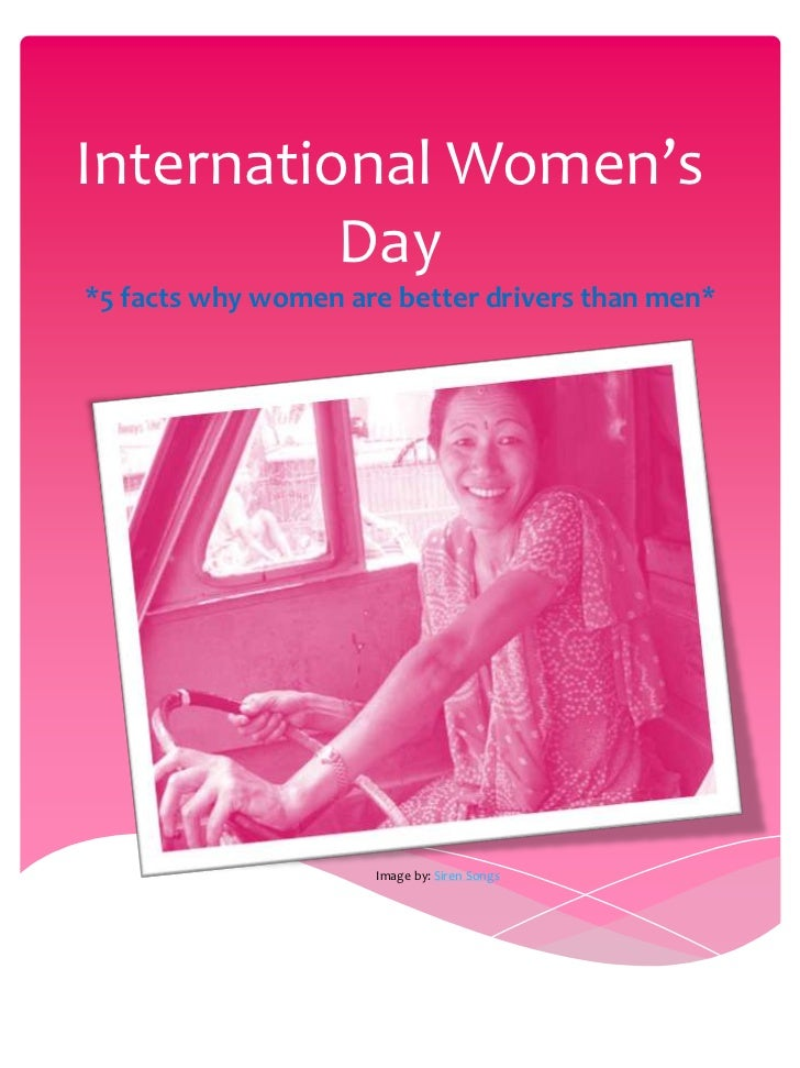 International Women's          Day*5 facts why women are better drivers than men*                     Image by: Siren Songs