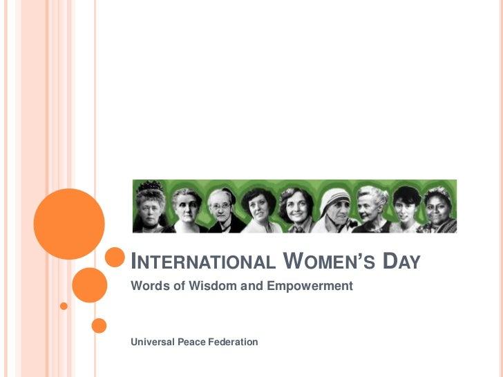 INTERNATIONAL WOMEN'S DAYWords of Wisdom and EmpowermentUniversal Peace Federation