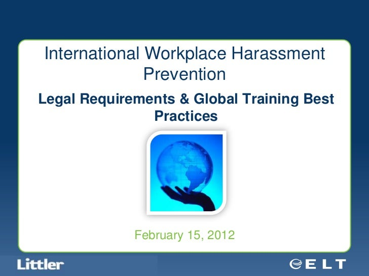 International Workplace Harassment                  Prevention Legal Requirements & Global Training Best                Pr...