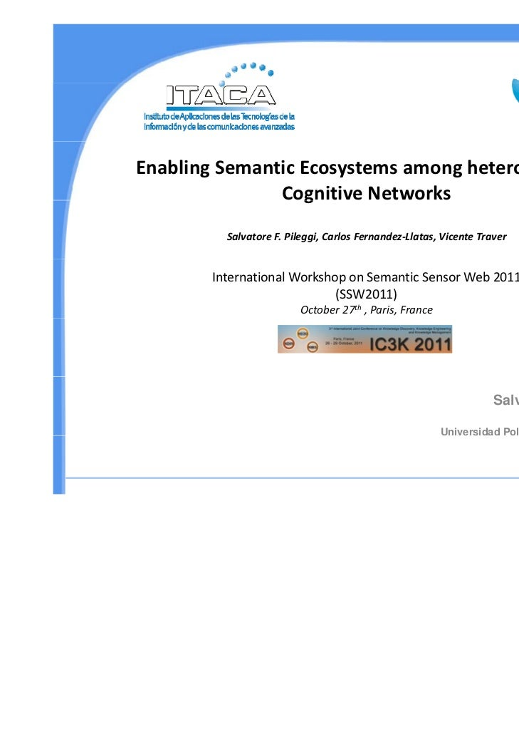 Enabling Semantic Ecosystems among heterogeneous                Cognitive Networks                  g         Salvatore F....