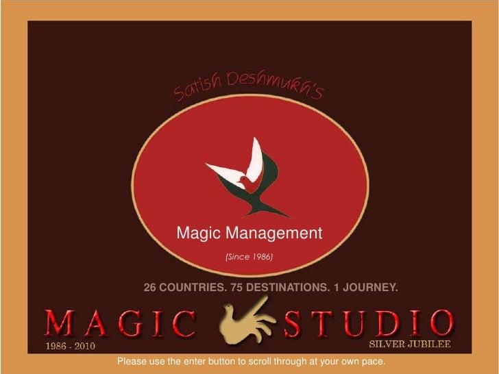 Magic Management                         (Since 1986)      26 COUNTRIES. 75 DESTINATIONS. 1 JOURNEY.Please use the enter b...