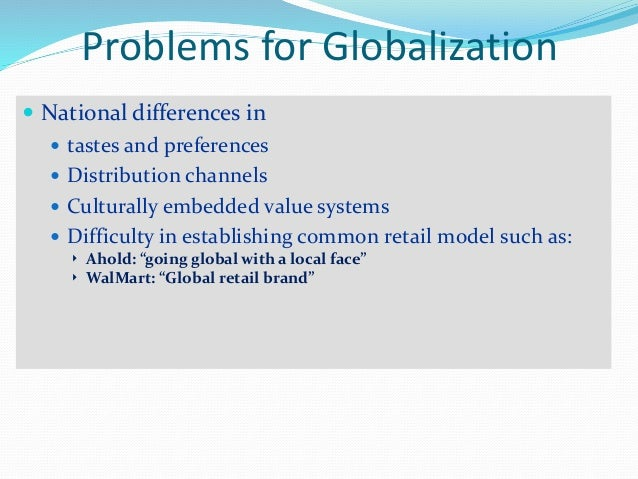wal mart problems when going globa Some of the problems wal-mart encountered were cultural they are going to do it to us unless we get our act together' what makes a global leader.