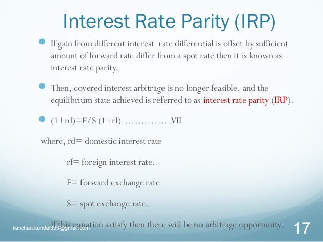 the forward parity condition The relationship between exchange rates, interest rates ' the interest rate parity condition (cip) can be used to compute e ective return forward premium/discount is also equal to the expected change in the exchange rate.