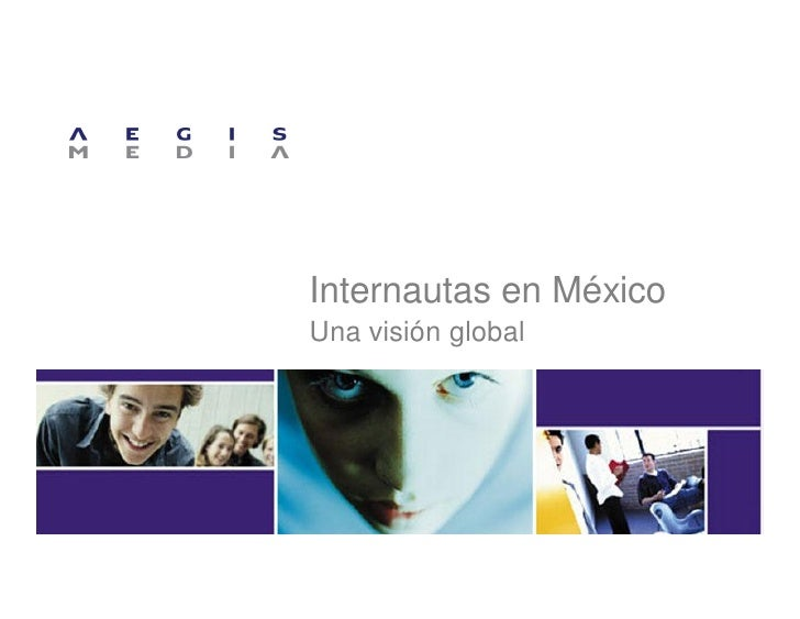Internautas en MéxicoUna visión global
