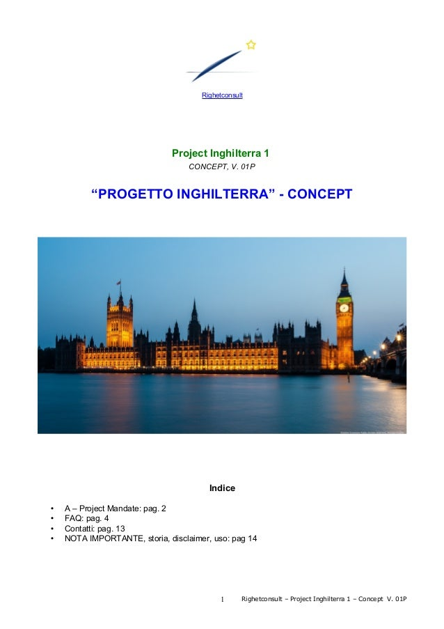 "Righetconsult Project Inghilterra 1 CONCEPT, V. 01P ""PROGETTO INGHILTERRA"" - CONCEPT Indice • A – Project Mandate: pag. 2 ..."