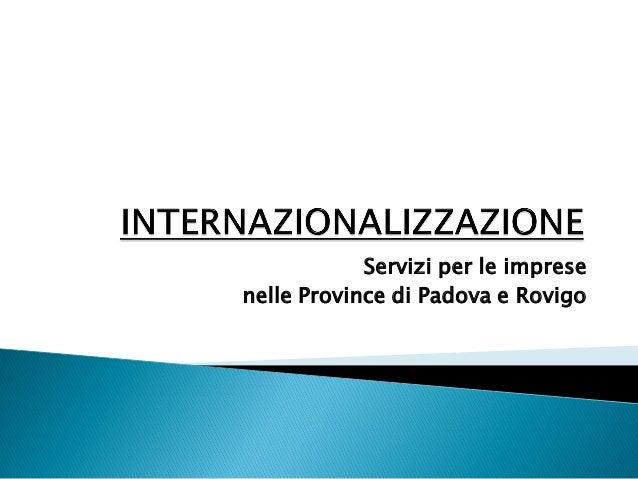 Servizi per le impresenelle Province di Padova e Rovigo