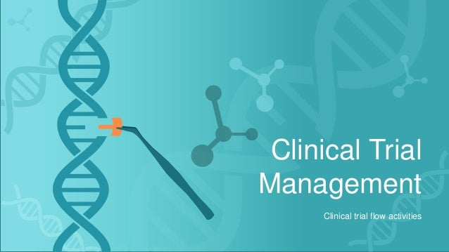 Clinical Trial Management Clinical trial flow activities