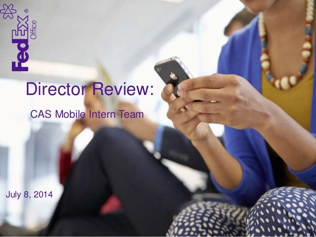 Director Review: CAS Mobile Intern Team July 8, 2014