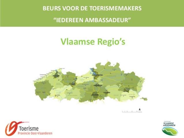 """BEURS VOOR DE TOERISMEMAKERS """"IEDEREEN AMBASSADEUR"""" Vlaamse Regio's"""
