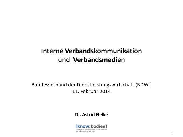 Interne Verbandskommunikation und Verbandsmedien Bundesverband der Dienstleistungswirtschaft (BDWi) 11. Februar 2014  Dr. ...