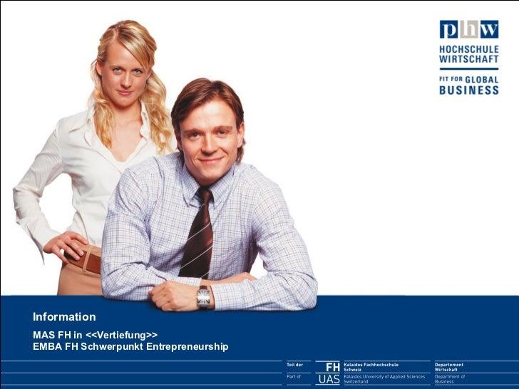 Information MAS FH in <<Vertiefung>> EMBA FH Schwerpunkt Entrepreneurship