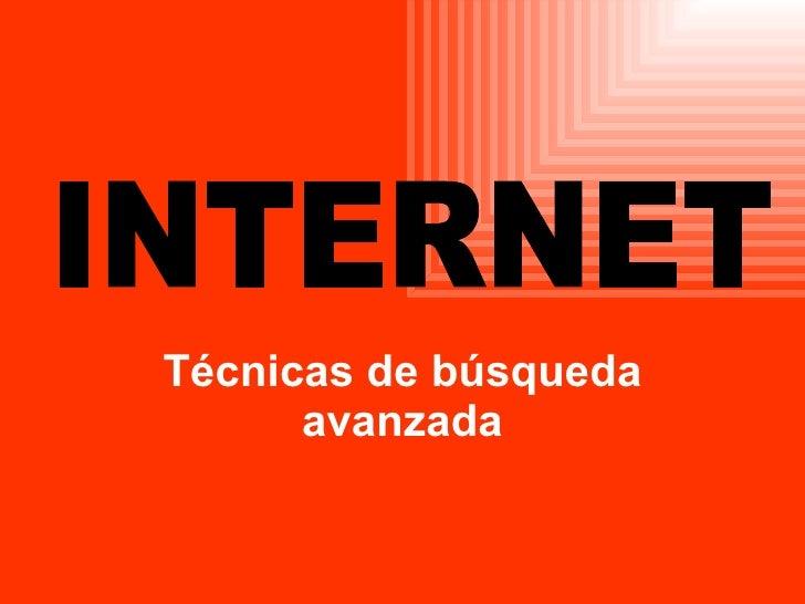 Técnicas de búsqueda avanzada INTERNET