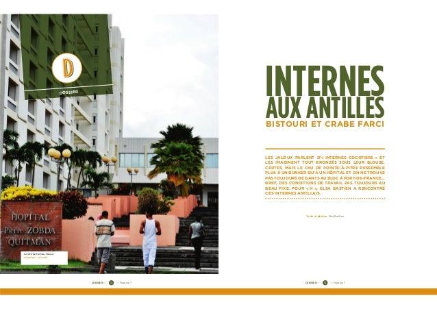 DOSSIER — — Numéro 715DOSSIER — — Numéro 714 DOSSIER Le CHU de Fort-de-France. Martinique. Juin 2014 INTERNES AUX ANTILLES...