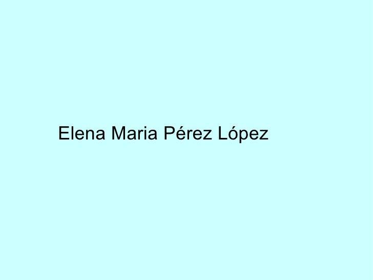 Elena Maria Pérez López