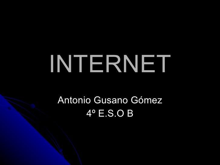 INTERNET Antonio Gusano Gómez 4º E.S.O B