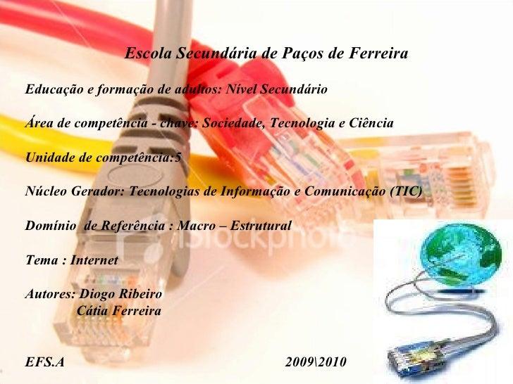 Escola Secundária de Paços de Ferreira Educação e formação de adultos: Nível Secundário Área de competência - chave: Socie...