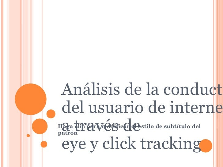 Análisis de la conducta del usuario de internet a través de eye y click tracking