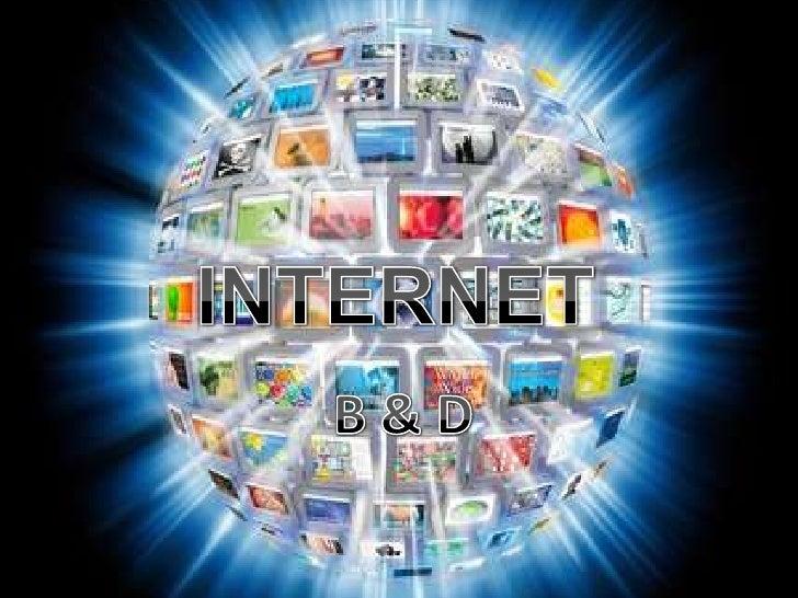 INTERNET<br />B & D<br />