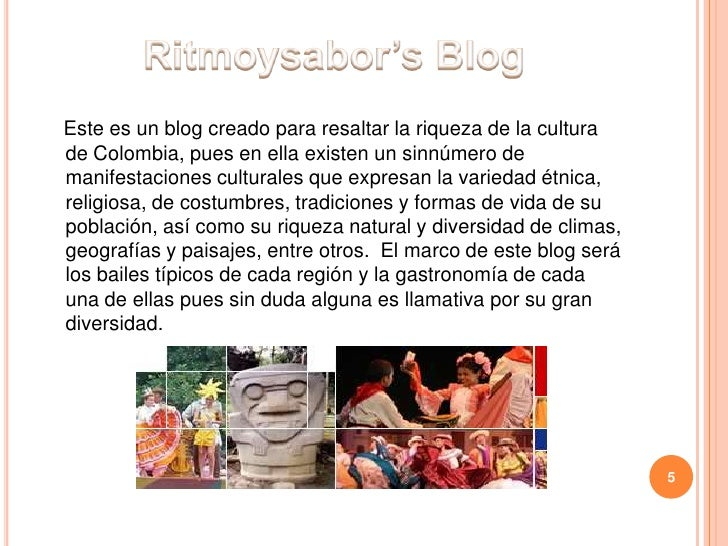 Ritmoysabor's Blog<br />Este es un blog creado para resaltar la riqueza de la cultura de Colombia, pues en ella existen un...