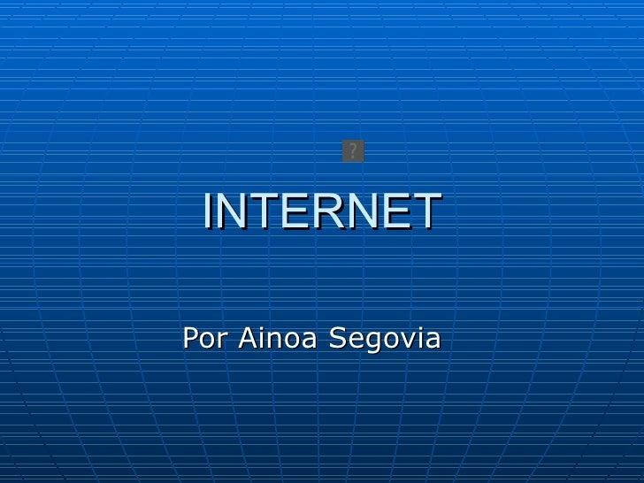 INTERNET Por Ainoa Segovia