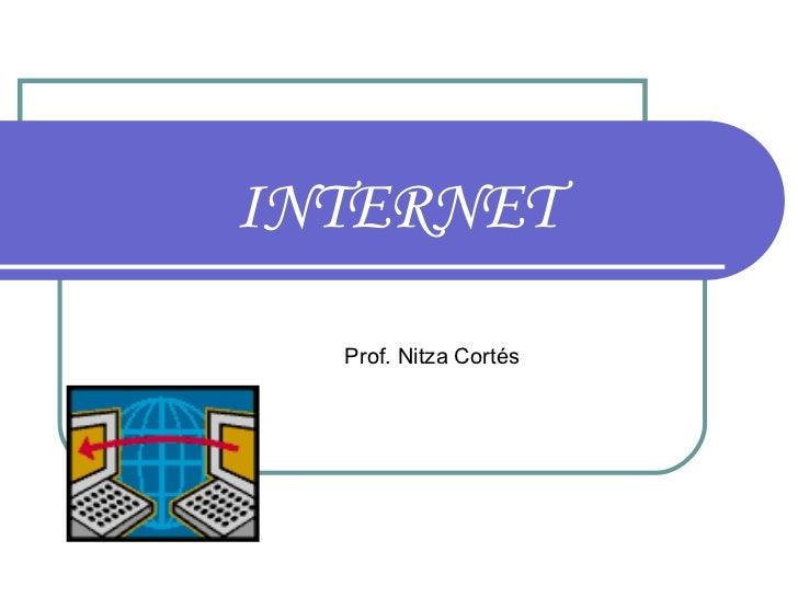 INTERNET Prof. Nitza Cortés