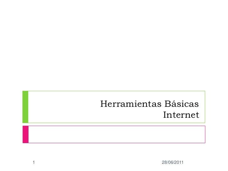 Herramientas Básicas Internet<br />30/05/2011<br />1<br />