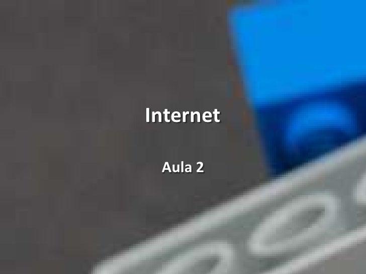 Internet<br />Aula 2<br />