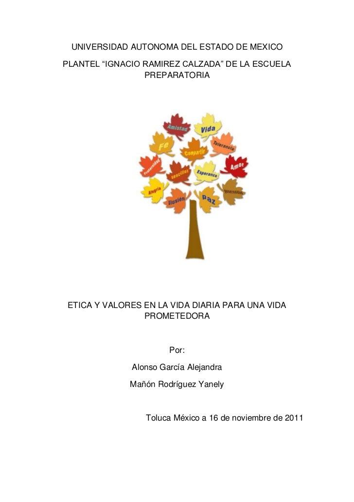 """UNIVERSIDAD AUTONOMA DEL ESTADO DE MEXICOPLANTEL """"IGNACIO RAMIREZ CALZADA"""" DE LA ESCUELA                 PREPARATORIAETICA..."""