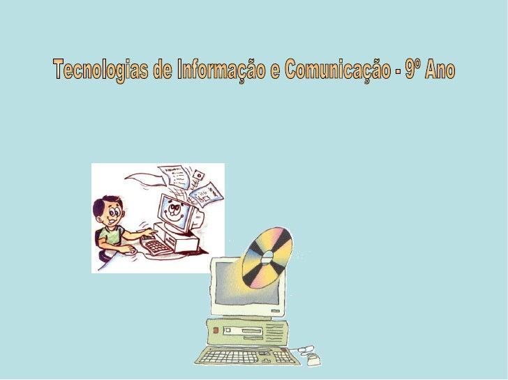 Tecnologias de Informação e Comunicação - 9º Ano