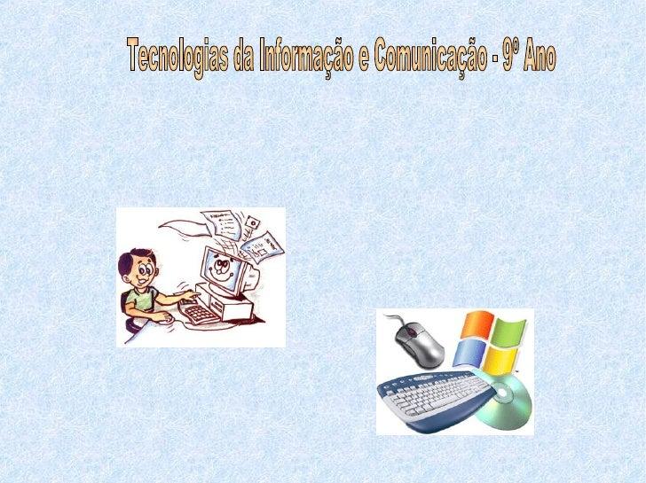 Tecnologias da Informação e Comunicação - 9º Ano