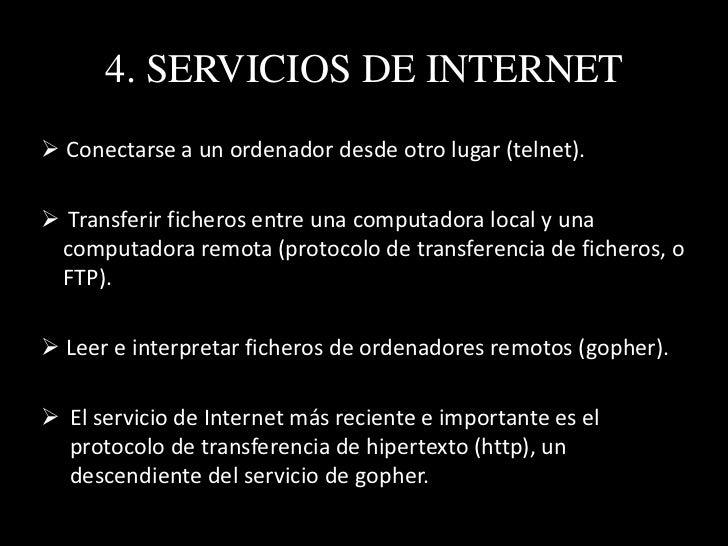 4. SERVICIOS DE INTERNET El http puede leer e interpretar ficheros de una máquinaremota: no sólo texto sino imágenes, son...