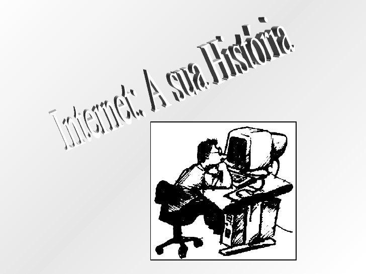 Internet: A sua História