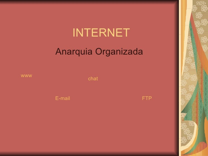 INTERNET Anarquia Organizada www E-mail chat FTP