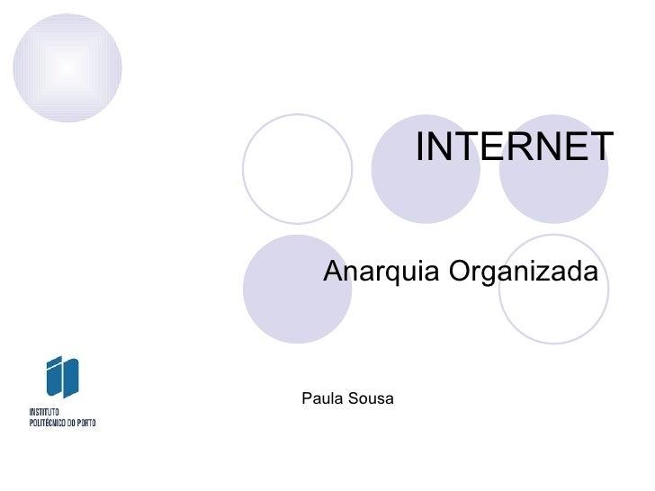 INTERNET Anarquia Organizada Paula Sousa