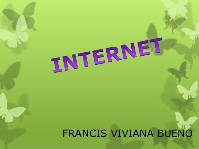 FRANCIS VIVIANA BUENO