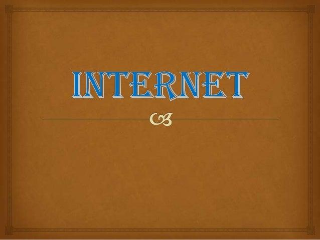 QUE ES INTERNET?          Se Podría decir que Internet está formado por una gran  cantidad de ordenadores  que pueden in...