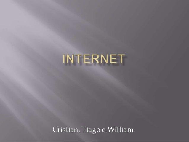 Cristian, Tiago e William