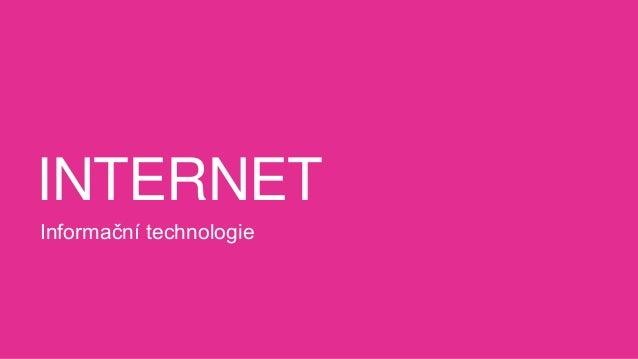 INTERNET Informační technologie