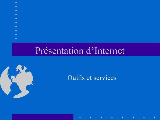 Présentation d'Internet Outils et services