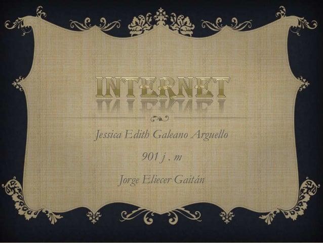 Jessica Edith Galeano Arguello 901 j . m Jorge Eliecer Gaitán