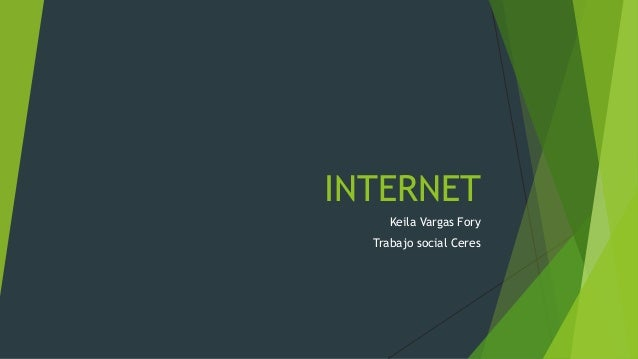 INTERNET Keila Vargas Fory Trabajo social Ceres