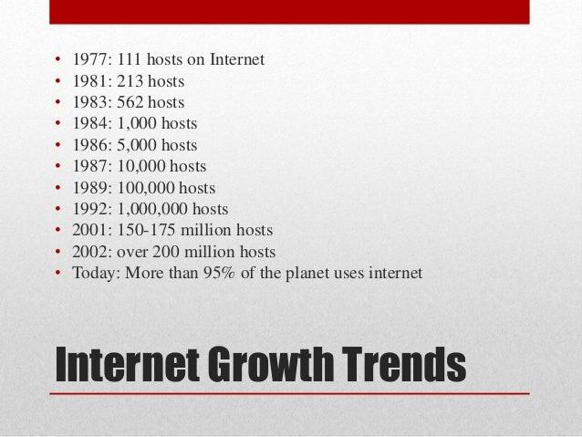 Internet Growth Trends • 1977: 111 hosts on Internet • 1981: 213 hosts • 1983: 562 hosts • 1984: 1,000 hosts • 1986: 5,000...