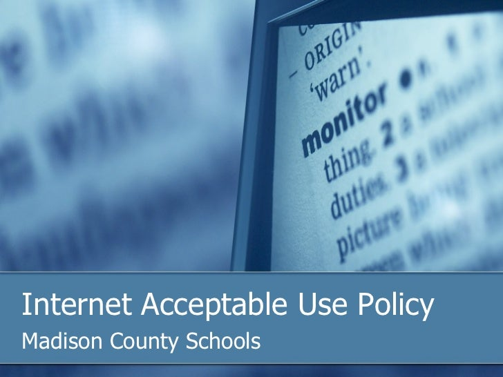 Internet Acceptable Use Policy Madison County Schools