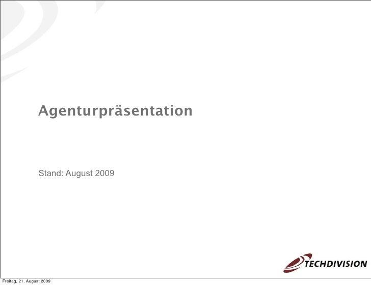 Agenturpräsentation                     Stand: August 2009     Freitag, 21. August 2009