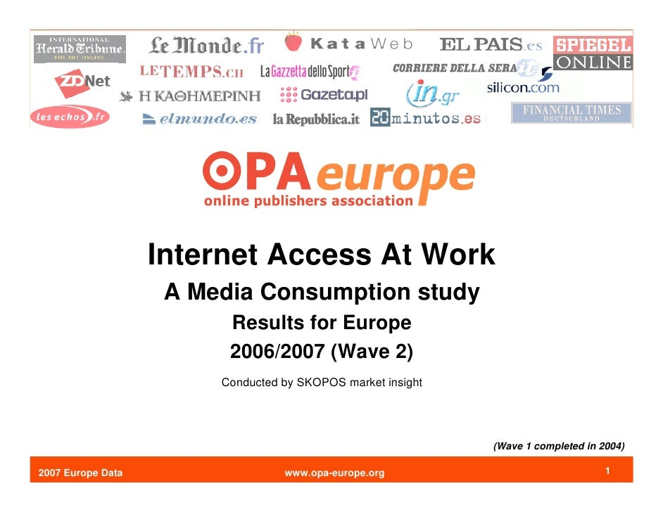 Internet Access At Work                     A Media Consumption study                          Results for Europe         ...