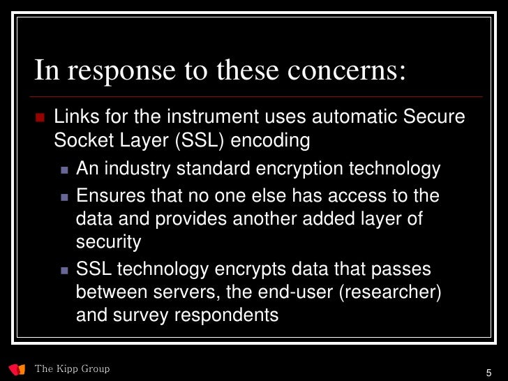 In response to these concerns:    Links for the instrument uses automatic Secure     Socket Layer (SSL) encoding       A...