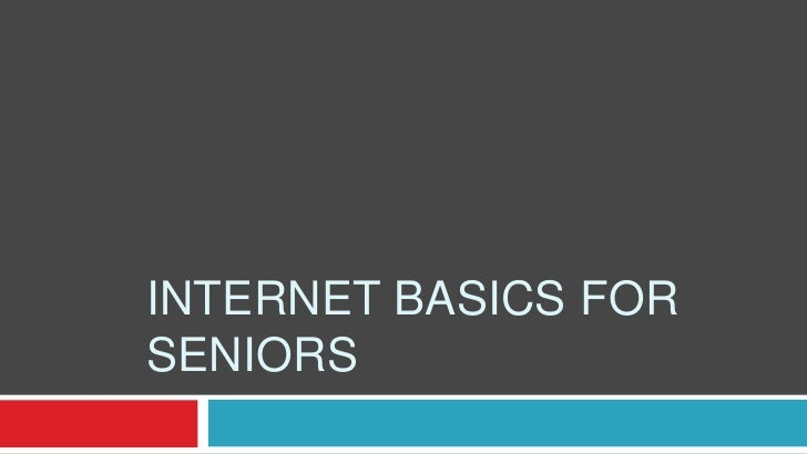 INTERNET BASICS FORSENIORS