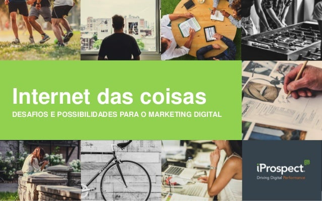 Internet das coisas DESAFIOS E POSSIBILIDADES PARA O MARKETING DIGITAL