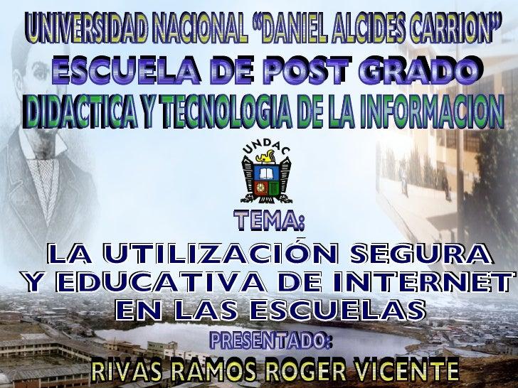 LA UTILIZACIÓN SEGURA Y EDUCATIVA DE INTERNET  EN LAS ESCUELAS LA UTILIZACIÓN SEGURA Y EDUCATIVA DE INTERNET  EN LAS ESCUE...